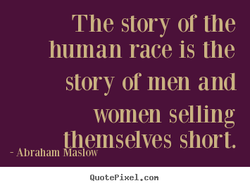 Create picture quote about inspirational - The story of the human race is the story of men and women..