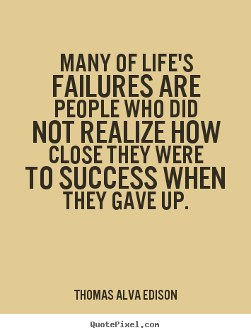 Customize picture quotes about inspirational - Many of life's failures are people who did..