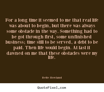 Inspirational quote - For a long time it seemed to me that real life was..