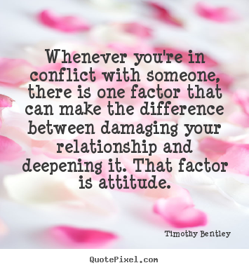 Inspirational quotes - Whenever you're in conflict with someone, there..
