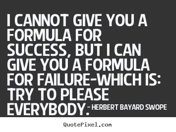 Quotes about inspirational - I cannot give you a formula for success, but..