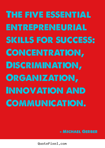 Create custom picture quotes about inspirational - The five essential entrepreneurial skills for success:..