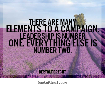 Make personalized picture quotes about inspirational - There are many elements to a campaign. leadership is number one...