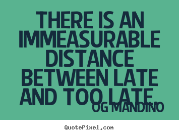 Quote about inspirational - There is an immeasurable distance between..