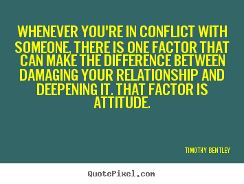 Quotes about inspirational - Whenever you're in conflict with someone, there..