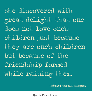 Diy picture quote about love - She discovered with great delight that one..