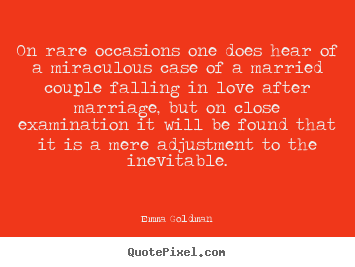 Emma Goldman picture quotes - On rare occasions one does hear of a miraculous case.. - Love quotes