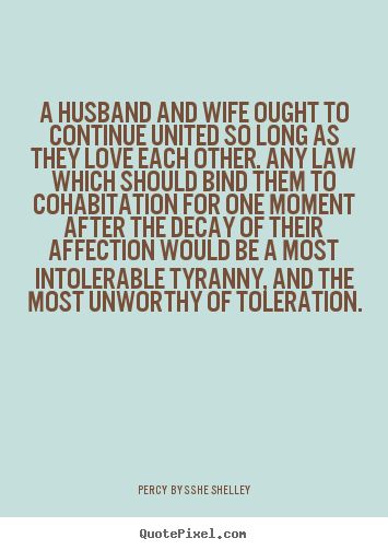 Customize picture sayings about love - A husband and wife ought to continue united so long as they..
