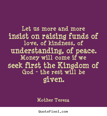 Quotes 3 63 All New Inspirational Quotes For Raising Money