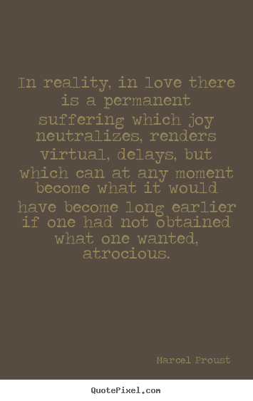 Quotes about love - In reality, in love there is a permanent..