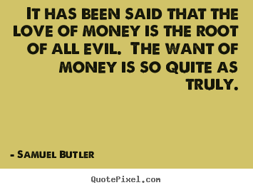 Create poster sayings about love - It has been said that the love of money is the root of all evil...