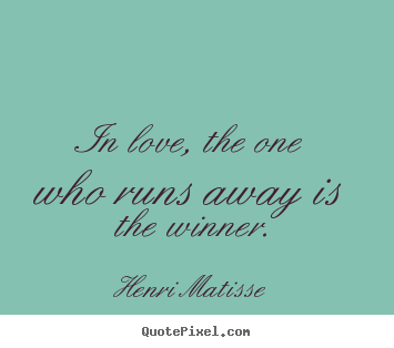 Make personalized poster quotes about love - In love, the one who runs away is the winner.