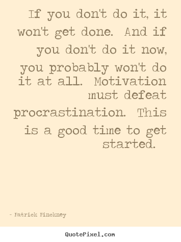 Create picture quote about motivational - If you don't do it, it won't get done. and if..