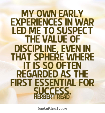 Success sayings - My own early experiences in war led me to suspect the value of..
