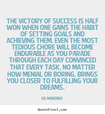 Quotes about success - The victory of success is half won when one gains..