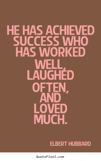 Success quotes - He has achieved success who has worked well,..
