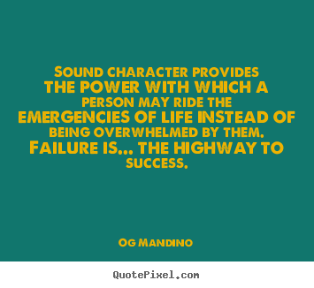 Quote about success - Sound character provides the power with which..