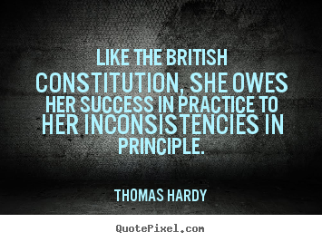 Quotes about success - Like the british constitution, she owes her..