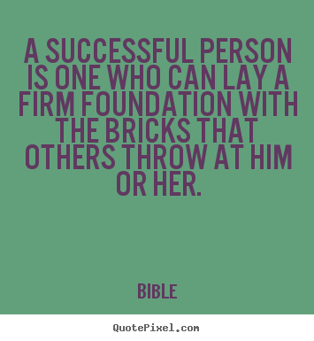Quotes about success - A successful person is one who can lay a firm..