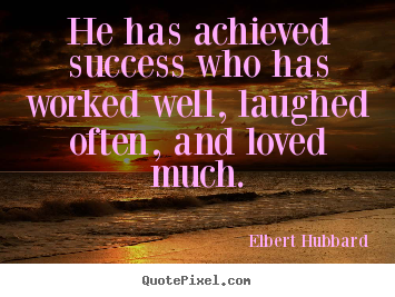 Create graphic picture quotes about success - He has achieved success who has worked well,..