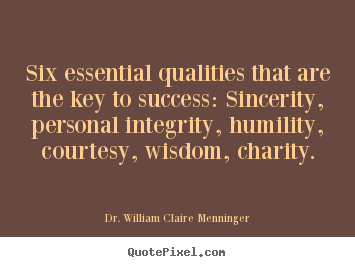 Success quotes - Six essential qualities that are the key to..