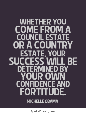 Success quotes - Whether you come from a council estate or a country..
