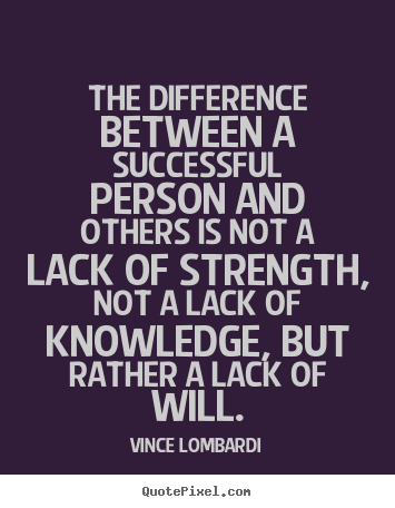 Vince Lombardi picture quote - The difference between a successful person and others.. - Success sayings