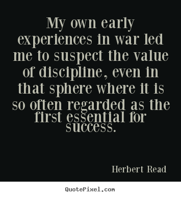 Success quotes - My own early experiences in war led me to suspect..