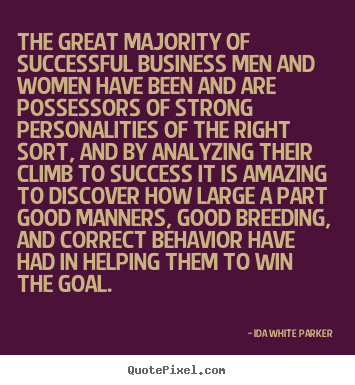 The great majority of successful business men and women.. Ida White Parker top success quotes