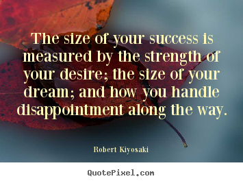 Success quotes - The size of your success is measured by the..