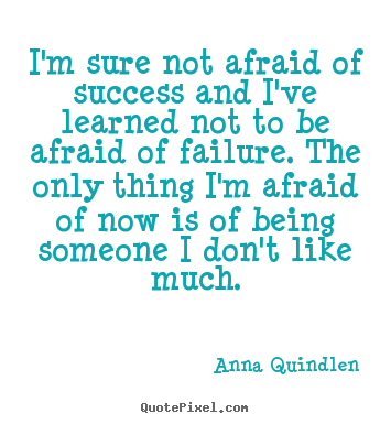 Design custom poster quote about success - I'm sure not afraid of success and i've learned..