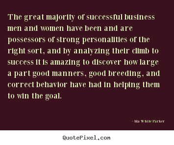 Ida White Parker image quotes - The great majority of successful business men and women.. - Success quotes